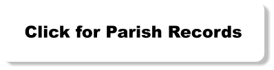 Click for Parish Records