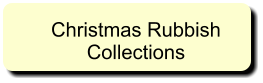 Christmas Rubbish Collections
