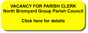 VACANCY FOR PARISH CLERK North Bromyard Group Parish Council  Click here for details